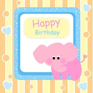 Happy birthday card with pink elephant - vector #127266 gratis