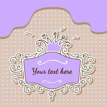Vector purple frame with crown and text place - vector gratuit #127276